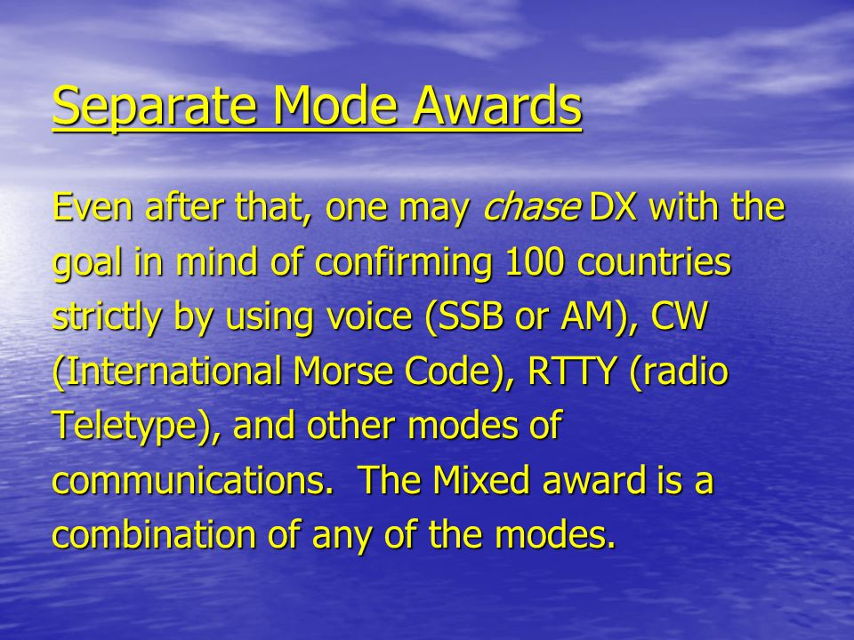 Following the achievement of working DXCC there is an even more difficult award, 5- BAND DXCC.