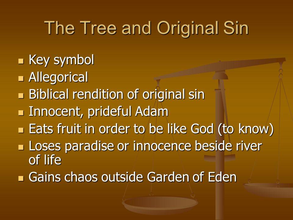 The Tree and Original Sin Key symbol Key symbol Allegorical Allegorical Biblical rendition of original sin Biblical rendition of original sin Innocent