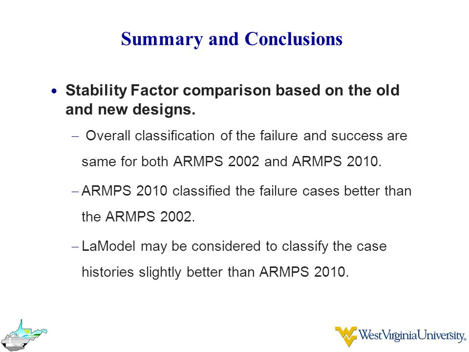 Summary and Conclusions  Stability Factor comparison based on the old and new designs.  Overall classification of the failure and success are same f