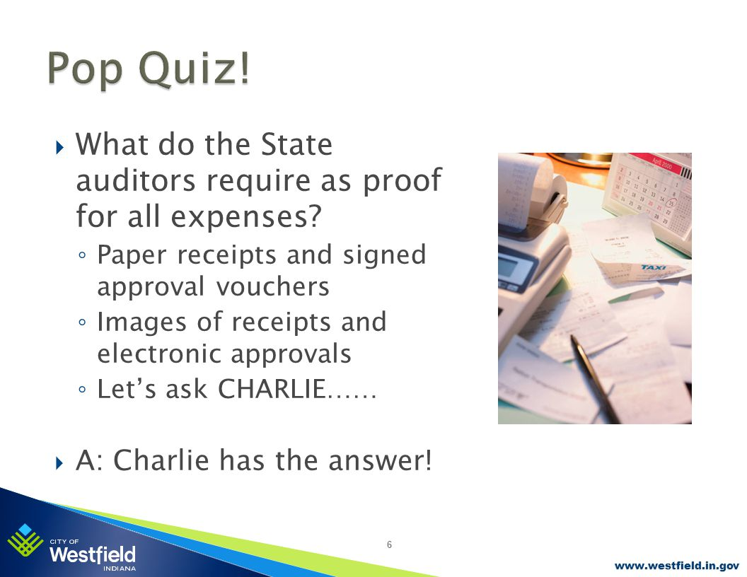 www.westfield.in.gov  What do the State auditors require as proof for all expenses.