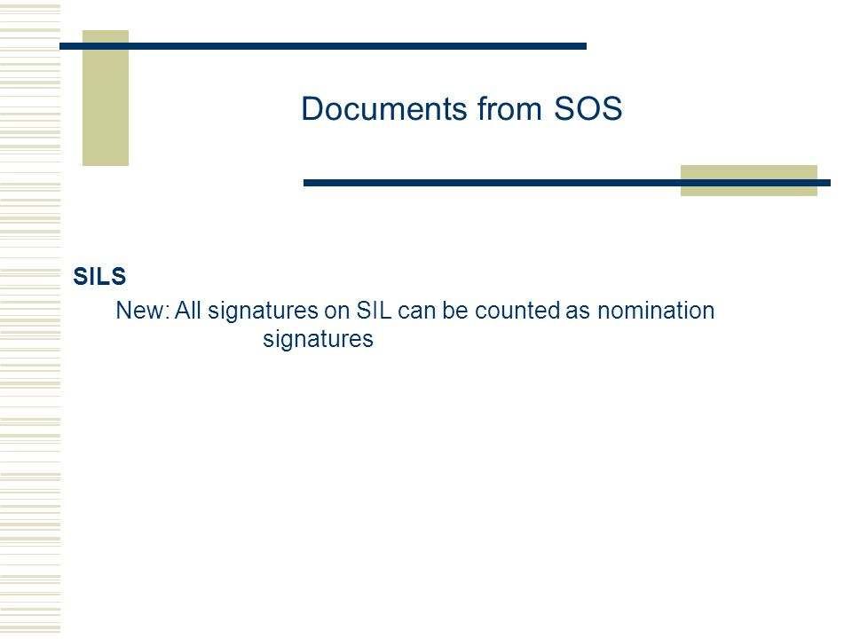 Documents from SOS SILS New: All signatures on SIL can be counted as nomination signatures
