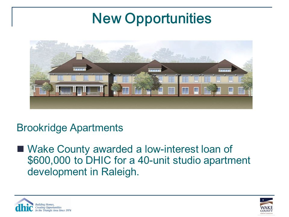 New Opportunities Brookridge Apartments Wake County awarded a low-interest loan of $600,000 to DHIC for a 40-unit studio apartment development in Rale