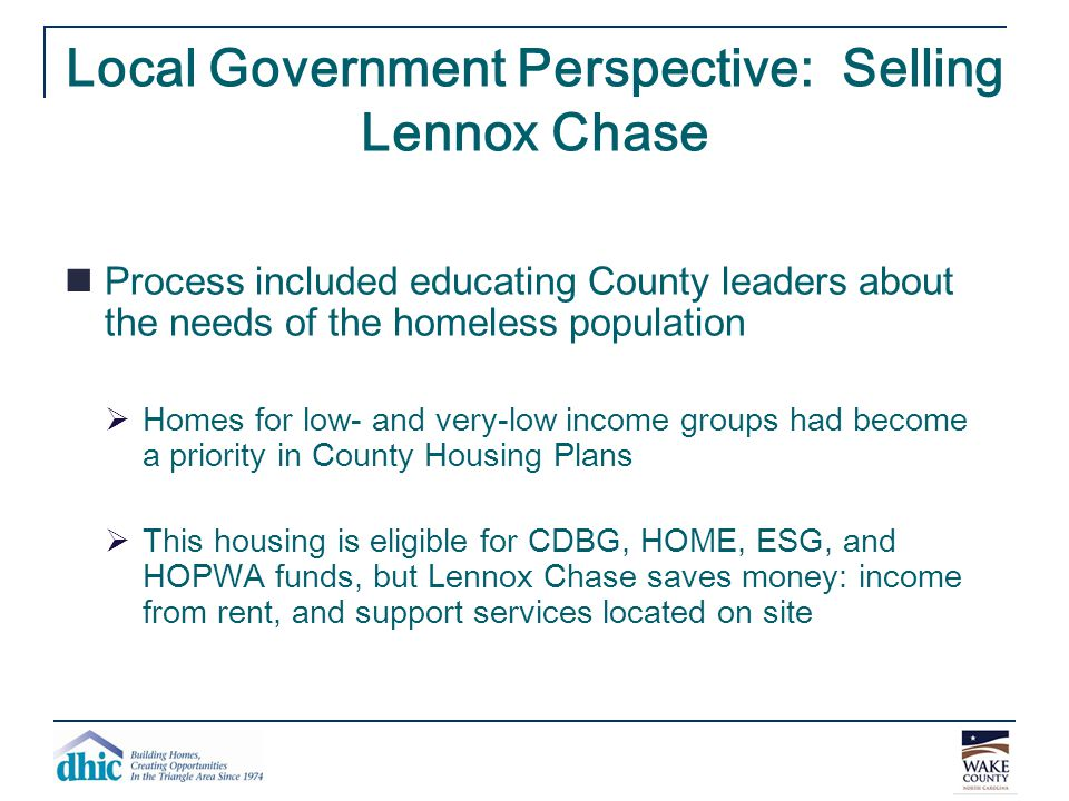 Local Government Perspective: Selling Lennox Chase Process included educating County leaders about the needs of the homeless population  Homes for lo