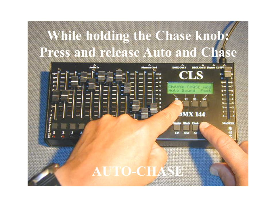 Chase-Menu: Press and hold the Chaser knob. Choose Chase mode: Auto