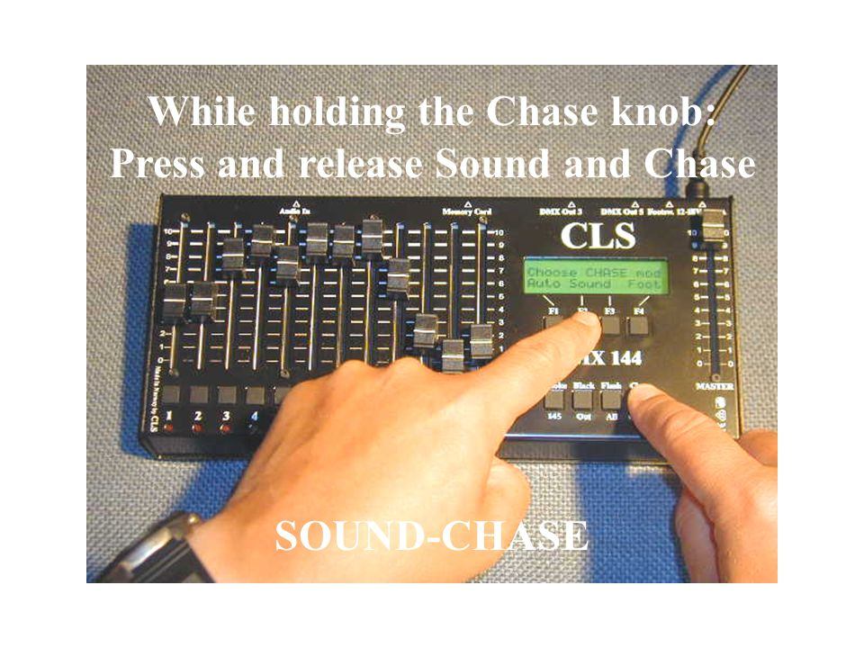 Press and hold the Chaser knob. Choose Chase mode: Sound