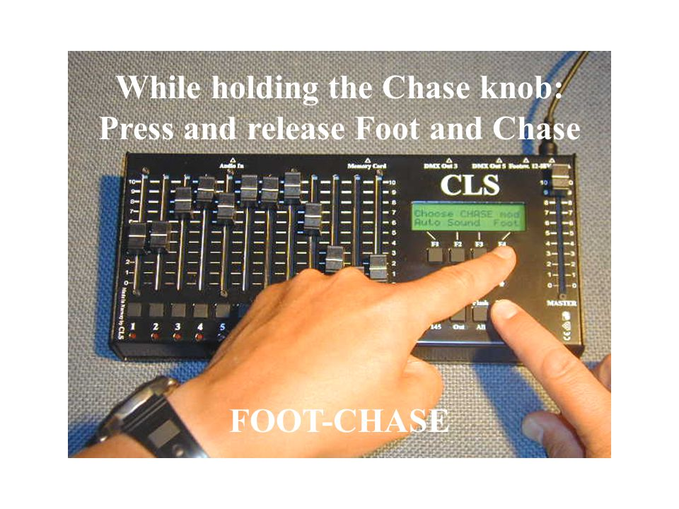 Press and hold the Chaser knob. Choose Chase mode: Foot
