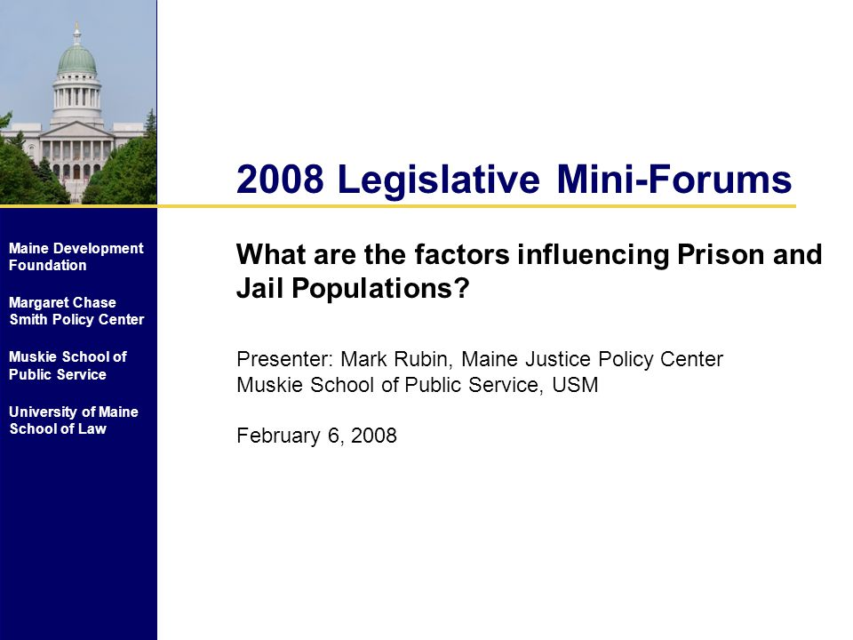 2008 Legislative Mini-Forums What are the factors influencing Prison and Jail Populations.