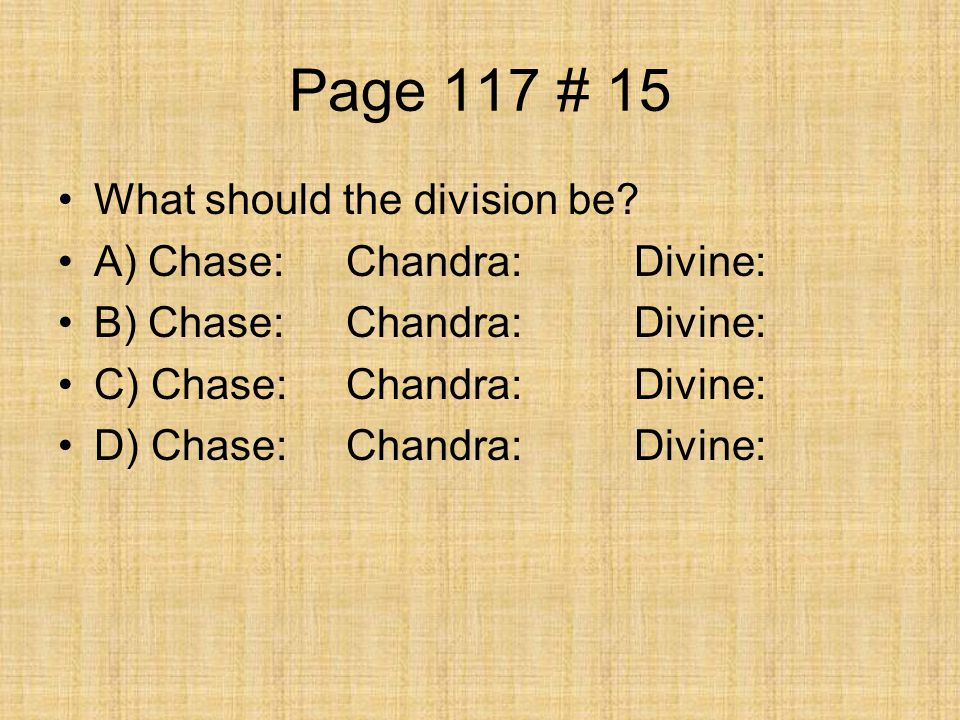 Page 117 # 15 What should the division be.