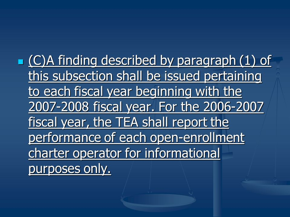 (C)A finding described by paragraph (1) of this subsection shall be issued pertaining to each fiscal year beginning with the 2007-2008 fiscal year.