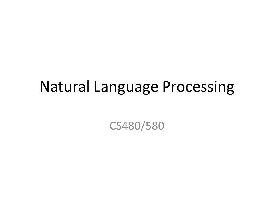 Natural Language Processing CS480/580
