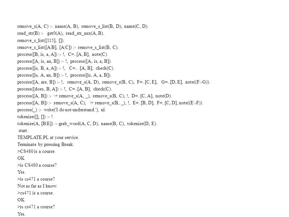 remove_s(A, C) :- name(A, B), remove_s_list(B, D), name(C, D).