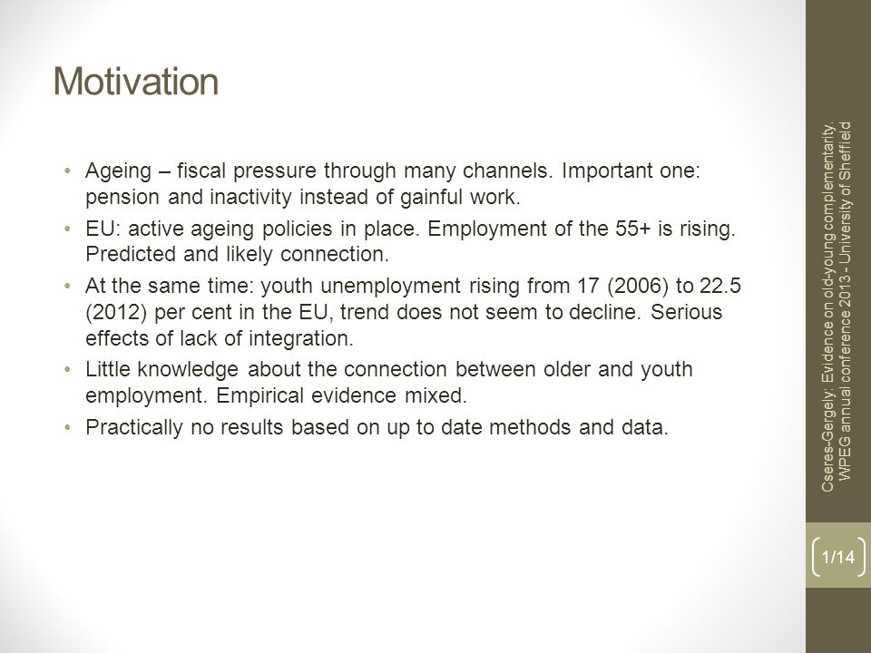 Motivation Ageing – fiscal pressure through many channels.