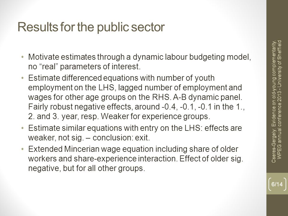Results for the public sector Motivate estimates through a dynamic labour budgeting model, no real parameters of interest.