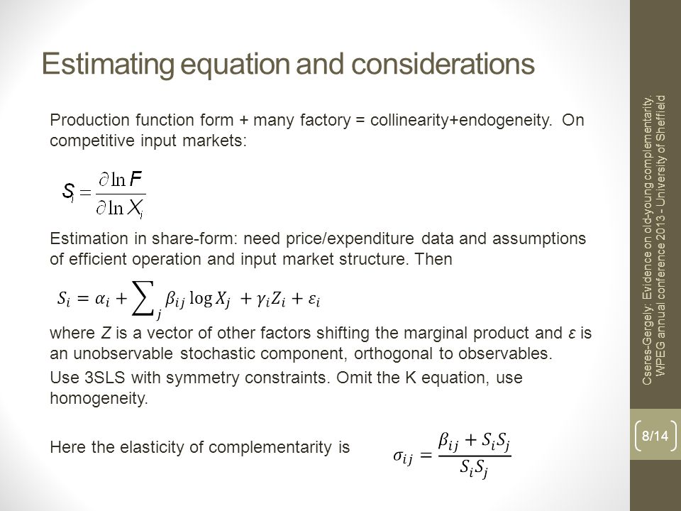 Estimating equation and considerations Production function form + many factory = collinearity+endogeneity.