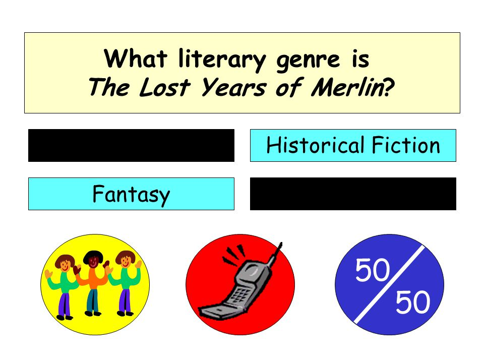 50 What literary genre is The Lost Years of Merlin? Romance Fantasy Historical Fiction Nonfiction