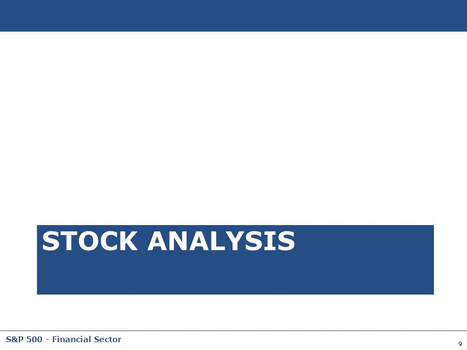 9 S&P 500 - Financial Sector STOCK ANALYSIS