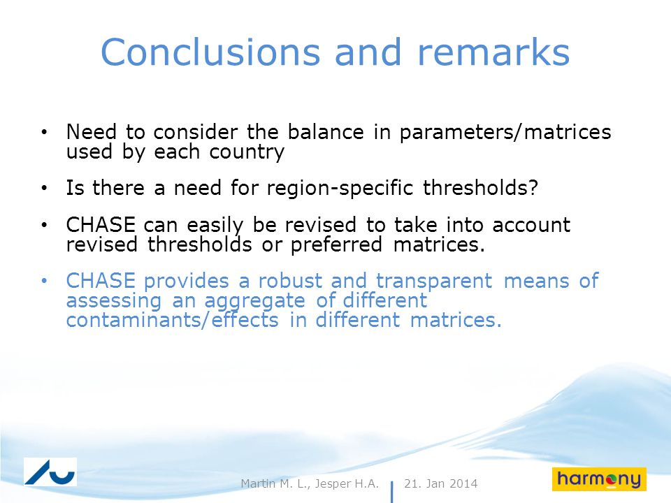 21. Jan 201428Martin M. L., Jesper H.A. Conclusions and remarks Need to consider the balance in parameters/matrices used by each country Is there a ne