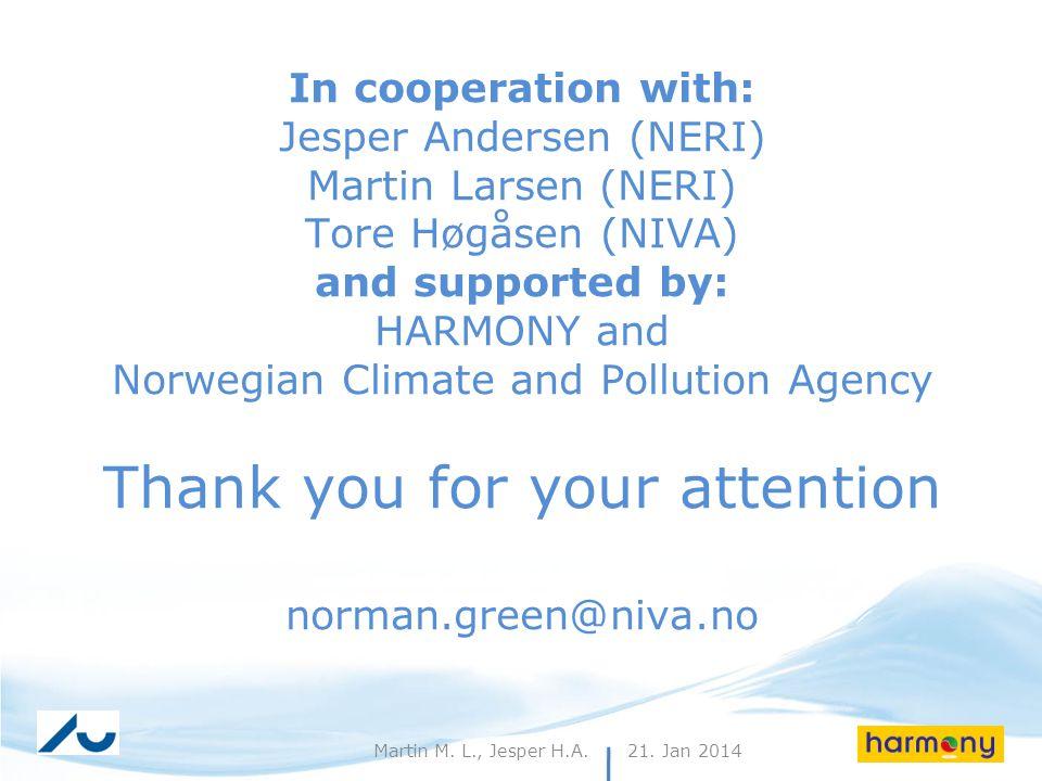 21. Jan 201430Martin M. L., Jesper H.A. In cooperation with: Jesper Andersen (NERI) Martin Larsen (NERI) Tore Høgåsen (NIVA) and supported by: HARMONY
