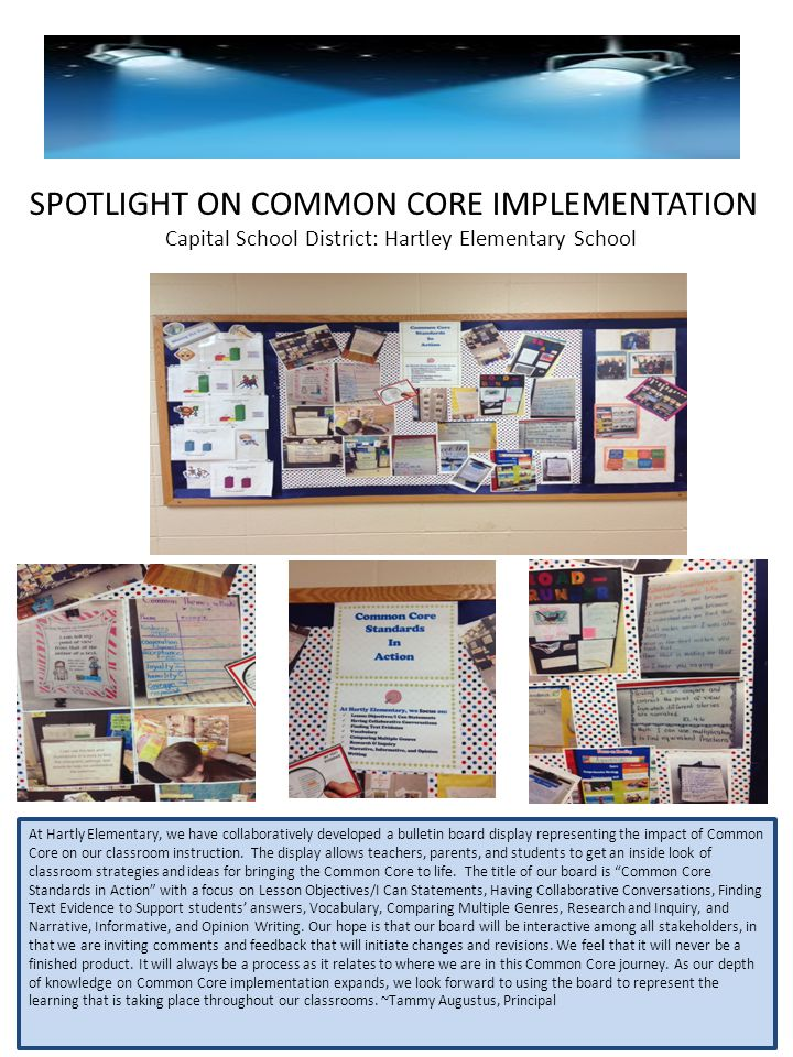 SPOTLIGHT ON COMMON CORE IMPLEMENTATION Capital School District: Hartley Elementary School At Hartly Elementary, we have collaboratively developed a b