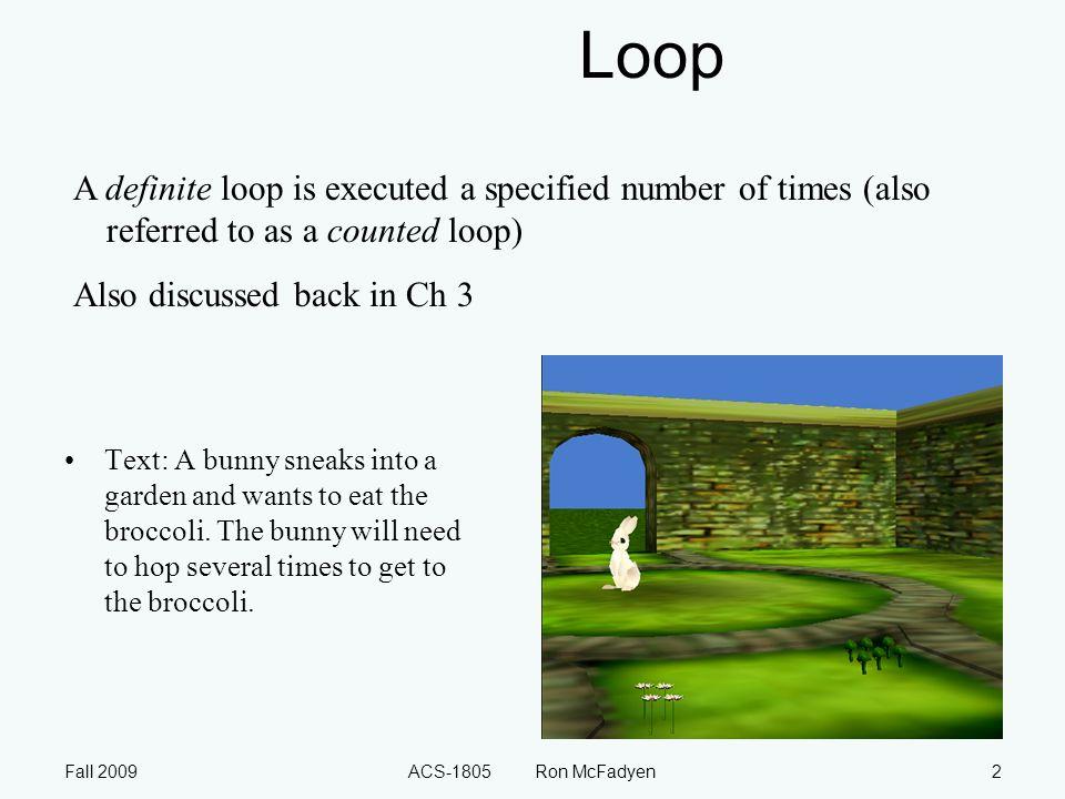Fall 2009ACS-1805 Ron McFadyen3 Flowchart for Loop index < limit.