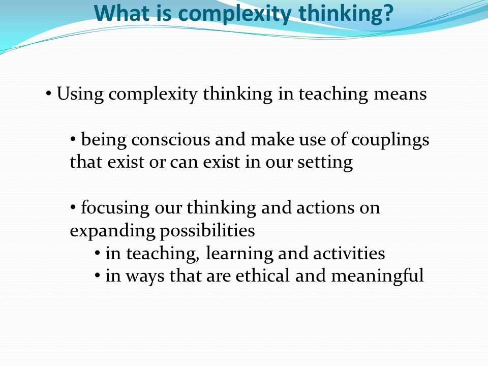 What is complexity thinking.