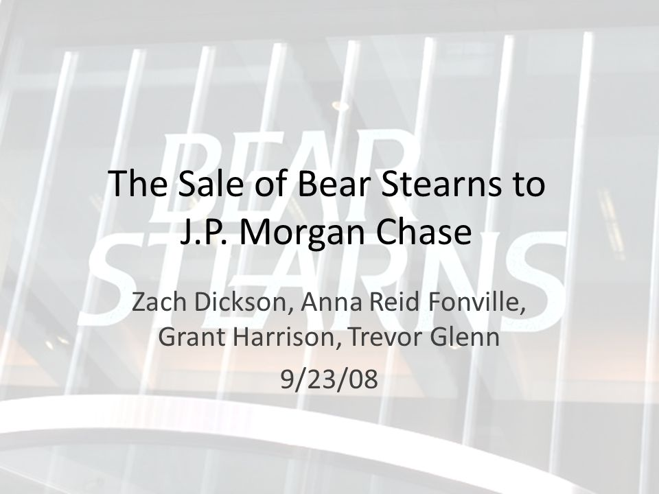 The Sale of Bear Stearns to J.P.