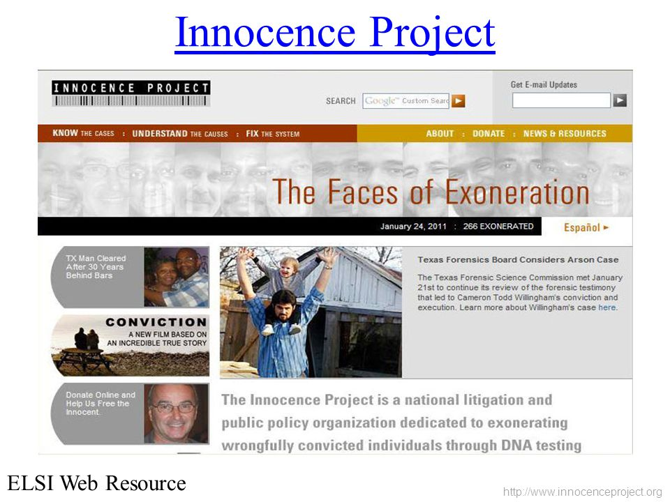 Innocence Project ELSI Web Resource http://www.innocenceproject.org
