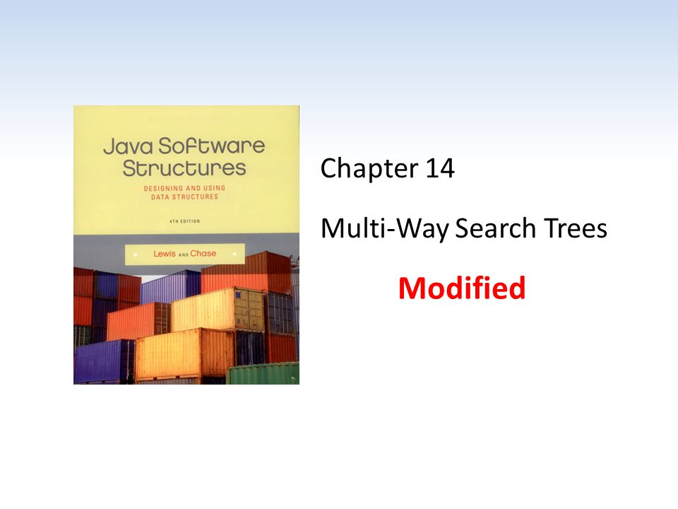 2-3 Trees Underflows may require multiple rotations Removing 30: 14 - 12Java Software Structures, 4th Edition, Lewis/Chase