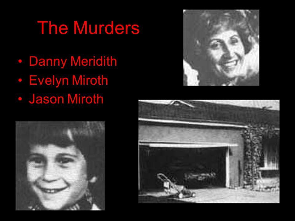 The Murders Danny MeridithDanny Meridith Evelyn MirothEvelyn Miroth Jason MirothJason Miroth
