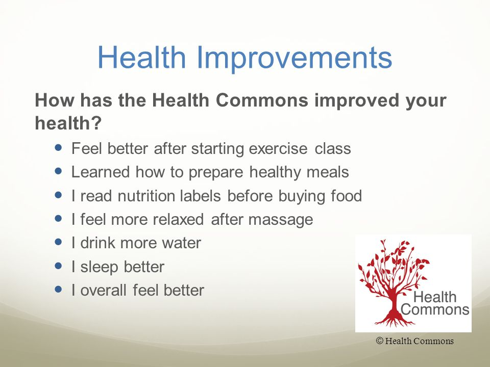 Health Improvements How has the Health Commons improved your health.