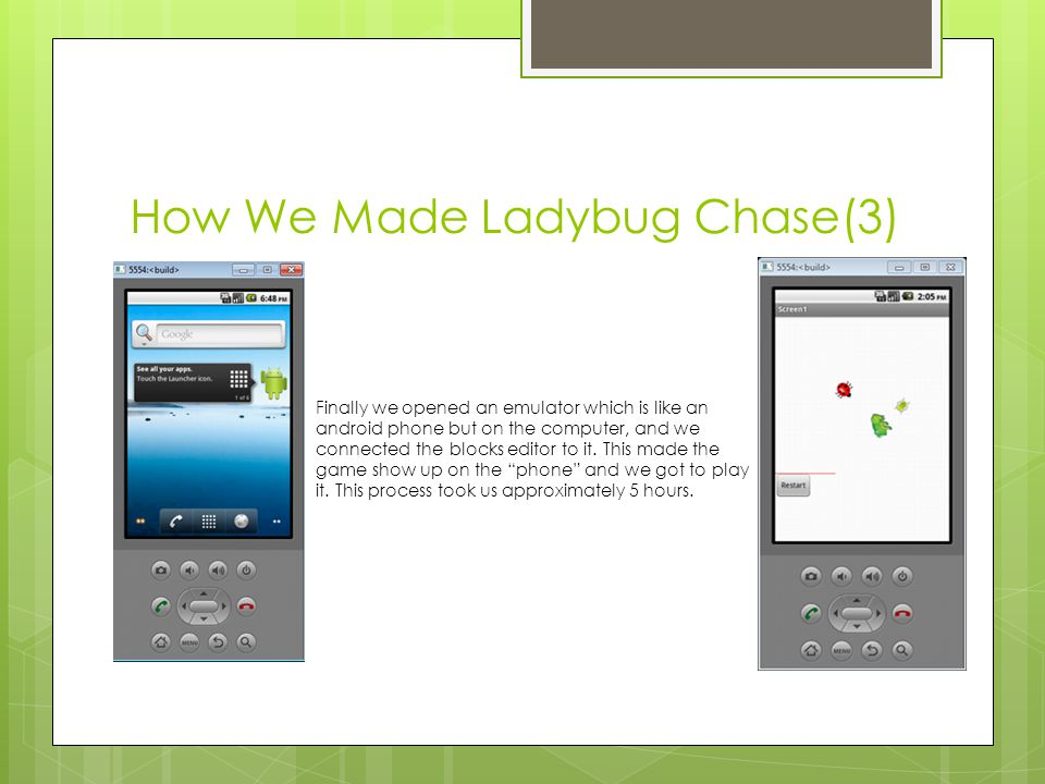 How We Made Ladybug Chase(3) Finally we opened an emulator which is like an android phone but on the computer, and we connected the blocks editor to it.