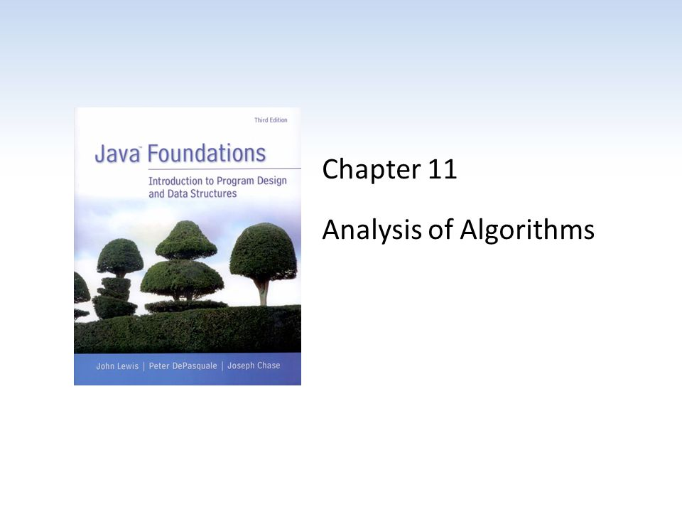 Chapter 11 Analysis of Algorithms
