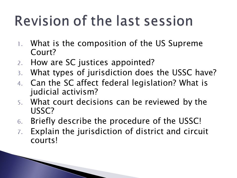 1. What is the composition of the US Supreme Court.