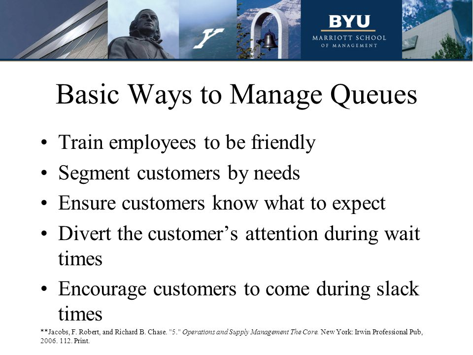 The Queuing System Source Population & Arrival Rate Servicing System Condition of Exiting Customers