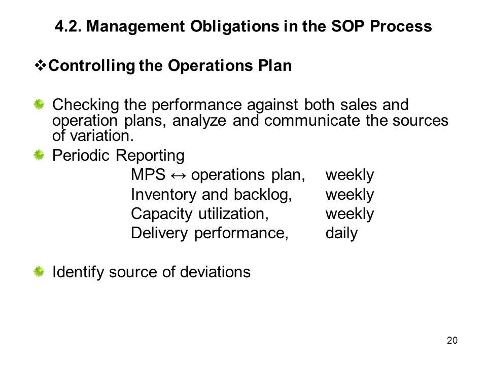 20 4.2. Management Obligations in the SOP Process  Controlling the Operations Plan Checking the performance against both sales and operation plans, a