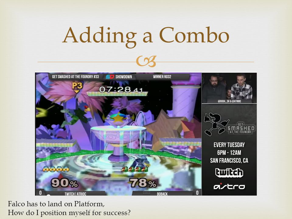 Adding a Combo Falco has to land on Platform, How do I position myself for success