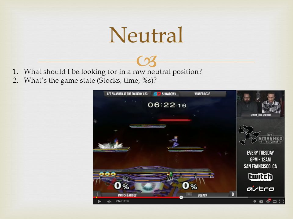 Neutral 1.What should I be looking for in a raw neutral position.