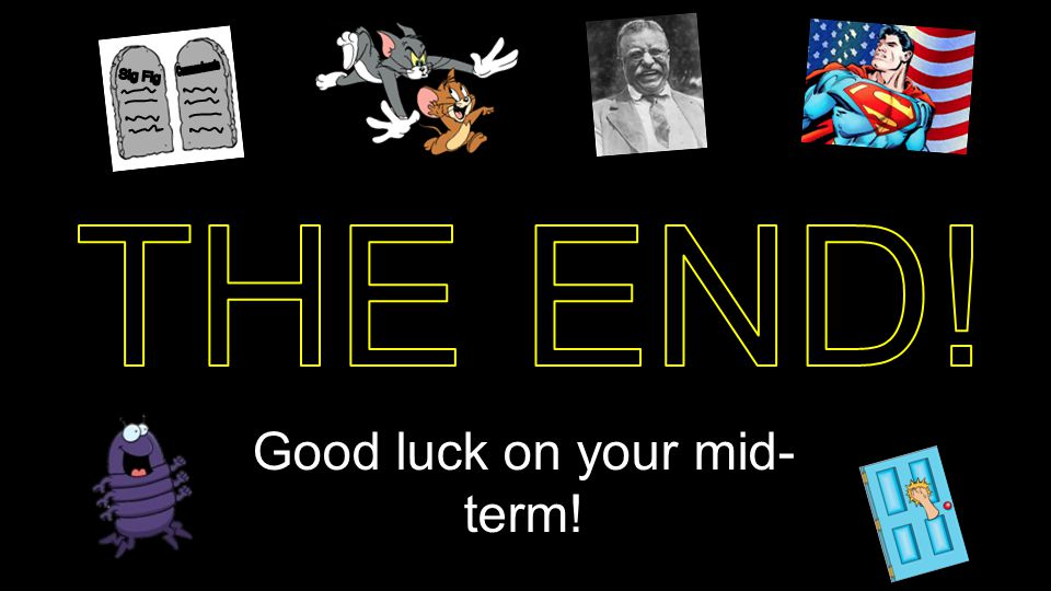 Good luck on your mid- term!