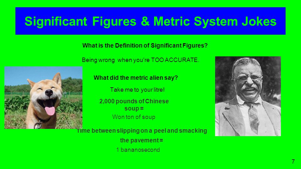 Significant Figures & Metric System Jokes What is the Definition of Significant Figures.