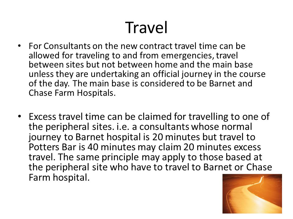 Travel For Consultants on the new contract travel time can be allowed for traveling to and from emergencies, travel between sites but not between home