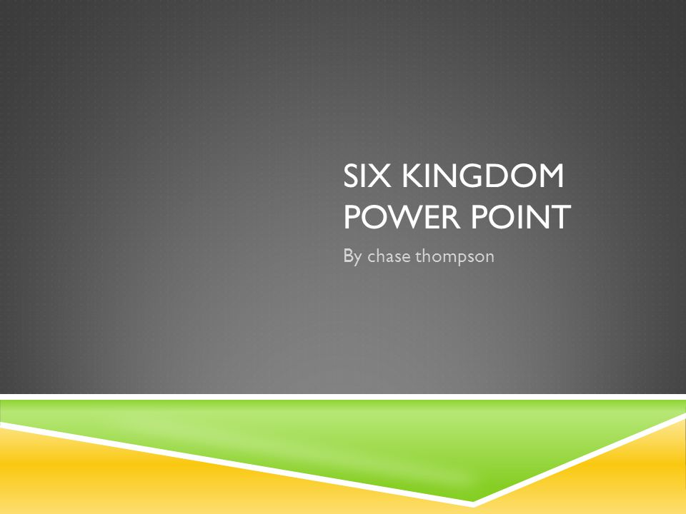 SIX KINGDOM POWER POINT By chase thompson