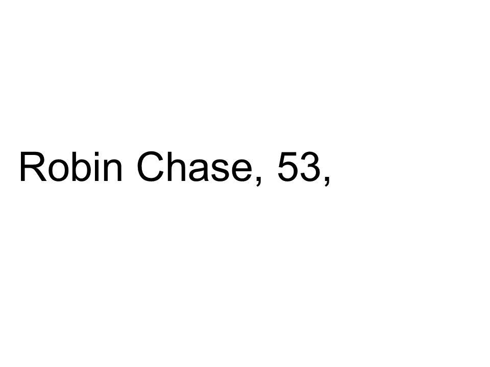 Robin Chase, 53,