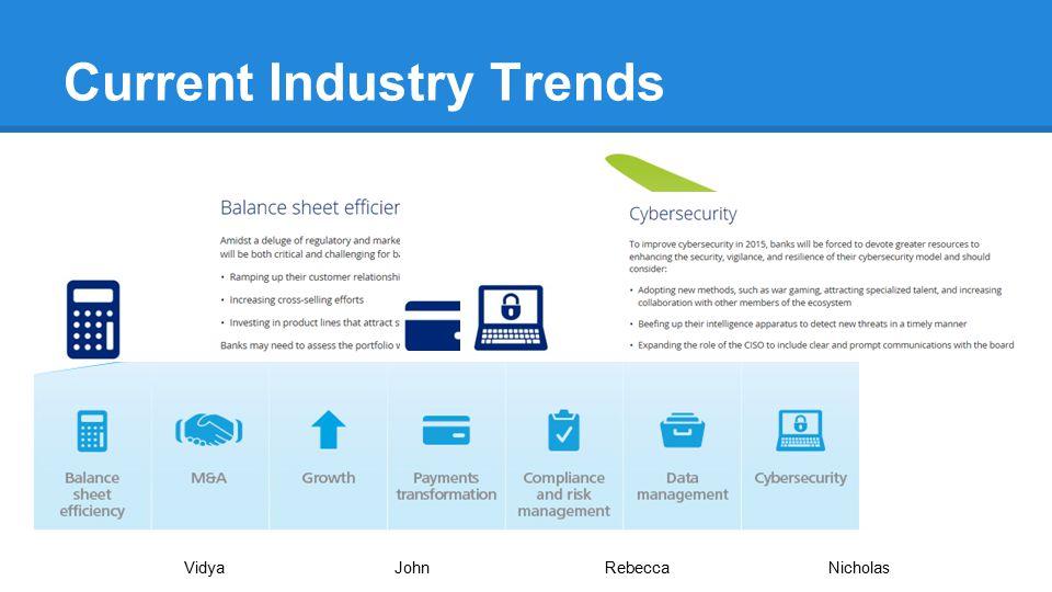 Current Industry Trends VidyaJohnRebecca Nicholas