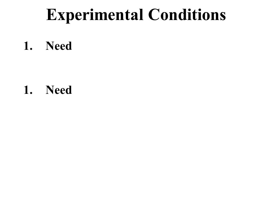 1.Need Experimental Conditions