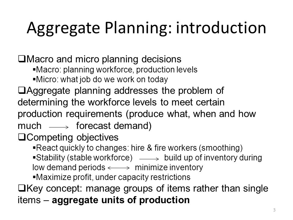 Hierarchy of production planning decisions 4 Forecast of aggregate demand for t period horizon Aggregate Production Plan Determination of aggregate production and workforce levels for t period planning horizon Master Production Schedule Production levels by item by time period Materials Requirements Planning System Detailed timetable for production and assembly of components and subassemblies