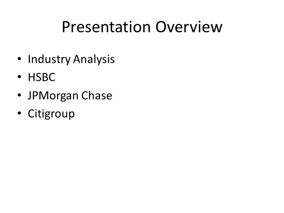 Presentation Overview Industry Analysis HSBC JPMorgan Chase Citigroup