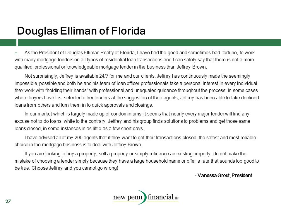 Douglas Elliman of Florida 27  As the President of Douglas Elliman Realty of Florida, I have had the good and sometimes bad fortune, to work with man