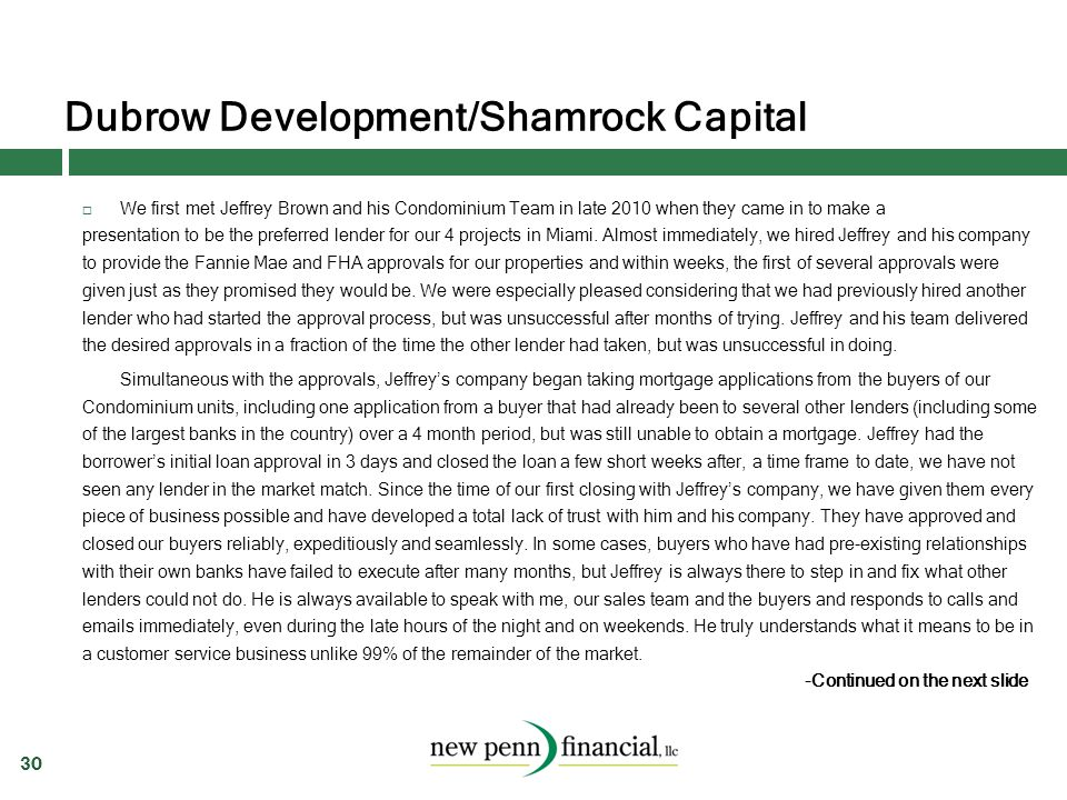 Dubrow Development/Shamrock Capital 30  We first met Jeffrey Brown and his Condominium Team in late 2010 when they came in to make a presentation to