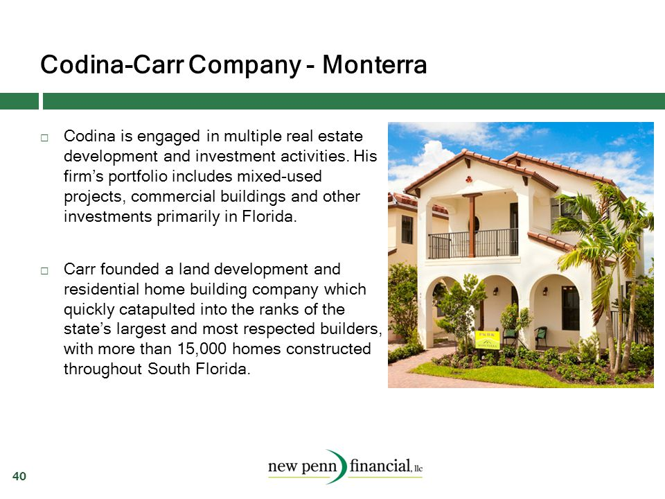 Codina-Carr Company - Monterra 40  Codina is engaged in multiple real estate development and investment activities. His firm's portfolio includes mix