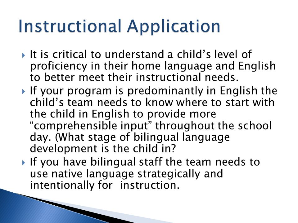  It is critical to understand a child's level of proficiency in their home language and English to better meet their instructional needs.  If your p
